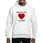 Valentines Day Love Child Hooded Sweatshirt