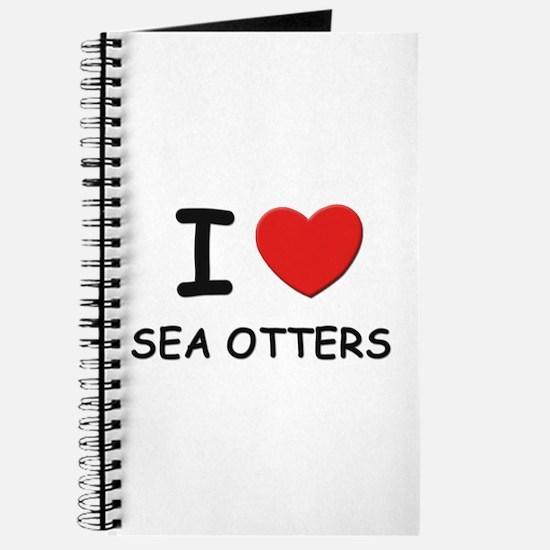 I love sea otters Journal
