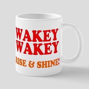 WAKEY WAKEY - RISE SHINE! Mugs