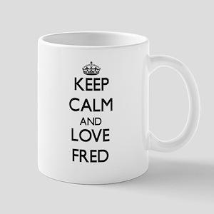Keep Calm and Love Fred Mugs