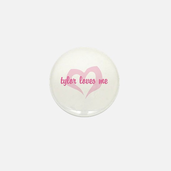 """tylor loves me"" Mini Button"