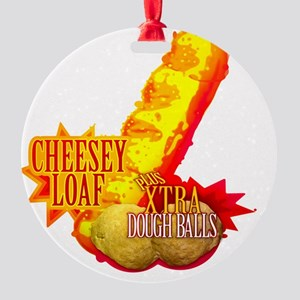 CHEESEY LOAF T-SHIRT Round Ornament