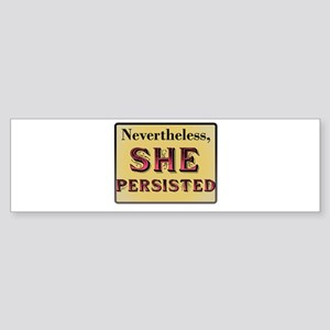 Nevertheless #ShePersisted Bumper Sticker