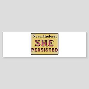 Nevertheless #ShePersisted Bumper Sticker