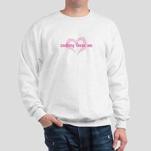 """""""zackery loves me"""" Sweatshirt"""