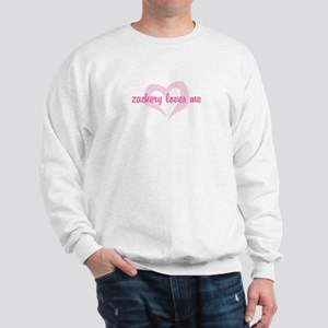 """""""zachery loves me"""" Sweatshirt"""