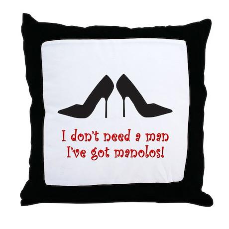 I Don't Need A Man Throw Pillow