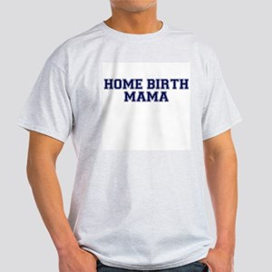 Home Birth Mama Collegiate Ash Grey T-Shirt