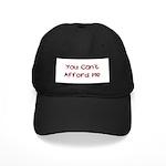 You Can't Afford Me Black Cap