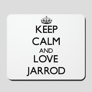Keep Calm and Love Jarrod Mousepad