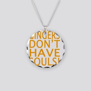 GINGERS DON'T HAVE SOULS! Necklace Circle Charm