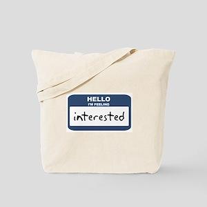 Feeling interested Tote Bag