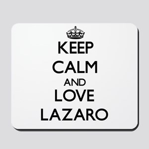 Keep Calm and Love Lazaro Mousepad