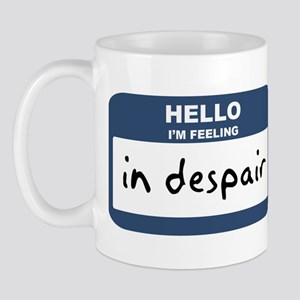 Feeling in despair Mug