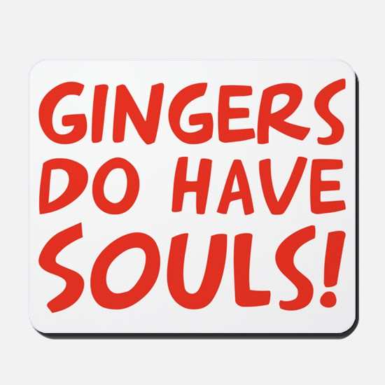gingers-do-have-souls Mousepad