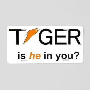 Tiger_IsHeInYou Aluminum License Plate