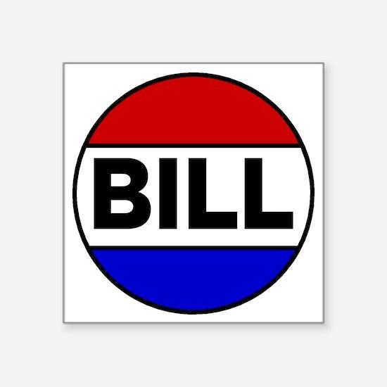 "bill Square Sticker 3"" x 3"""