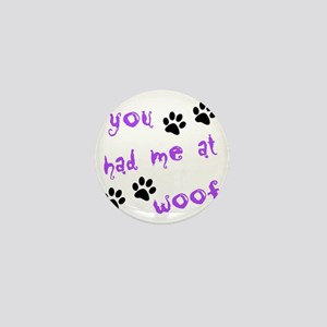 you had me at woof Mini Button