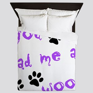 you had me at woof Queen Duvet