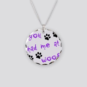 you had me at woof Necklace Circle Charm