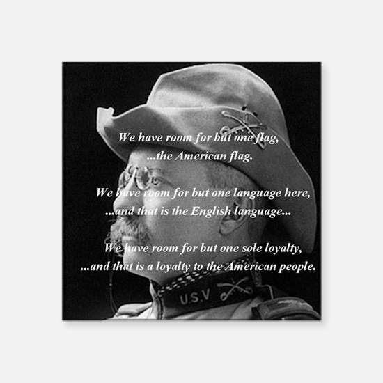 "teddy_roosevelt_QUOTE_big Square Sticker 3"" x 3"""