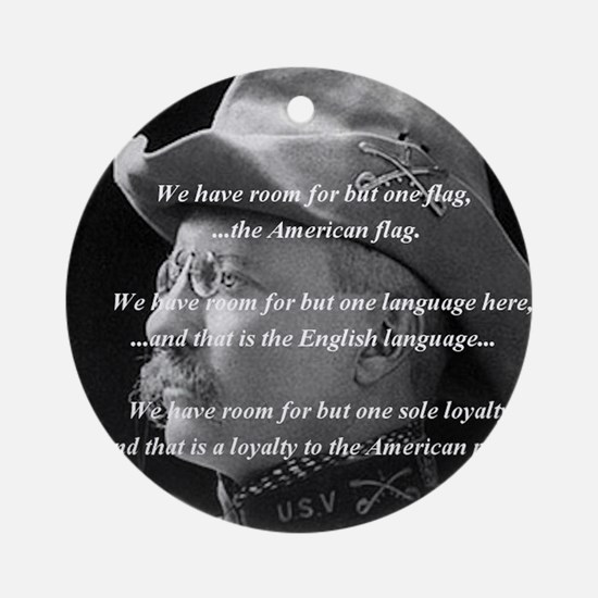 teddy_roosevelt_QUOTE_big Round Ornament