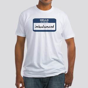 Feeling imbalanced Fitted T-Shirt