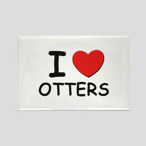 I love otters Rectangle Magnet
