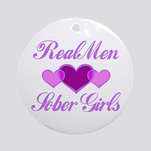 Real Men Love Sober Girls Ornament (Round)