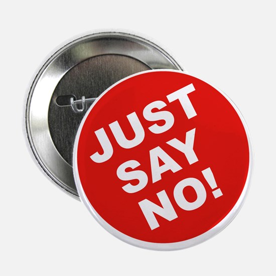 """JUST-SAY-NO 2.25"""" Button"""