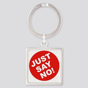 JUST-SAY-NO Square Keychain