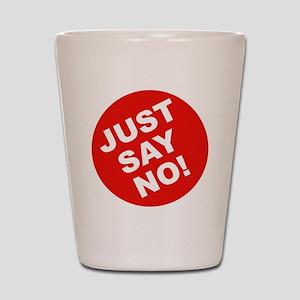 JUST-SAY-NO Shot Glass