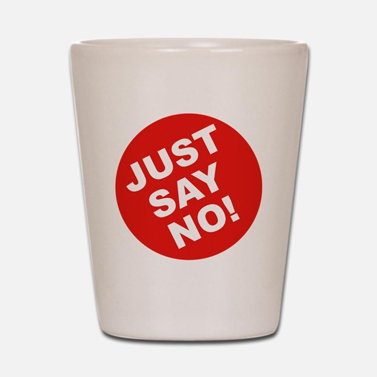 JUST-SAY-NO Shot Glass