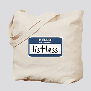 Feeling listless Tote Bag