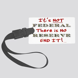 3-FEDERAL RESERVE-ITS NOT THERE  Large Luggage Tag