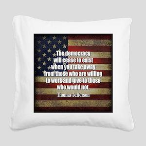 Jefferson Quote Democracy Square Canvas Pillow