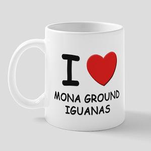 I love mona ground iguanas Mug