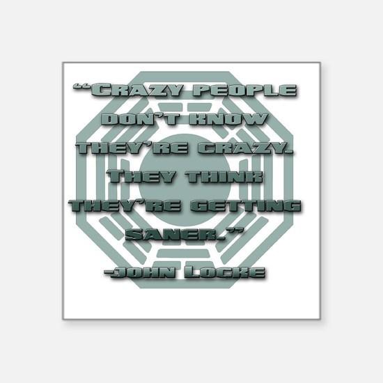 """lost_locke_quote_crazy_peop Square Sticker 3"""" x 3"""""""