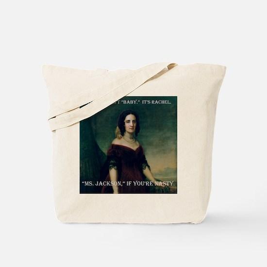 ART Ms Jackson if youre nasty Tote Bag