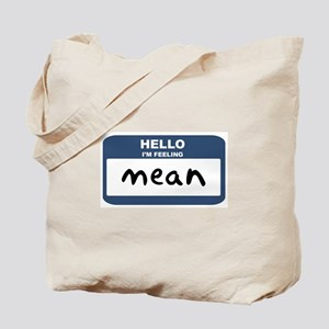 Feeling mean Tote Bag