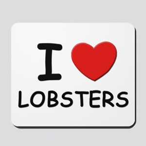 I love lobsters Mousepad