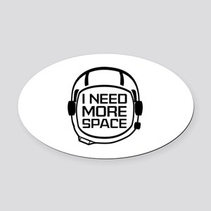 I Need More Space Oval Car Magnet