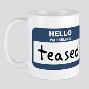 Feeling teased Mug