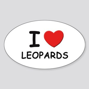 I love leopards Oval Sticker