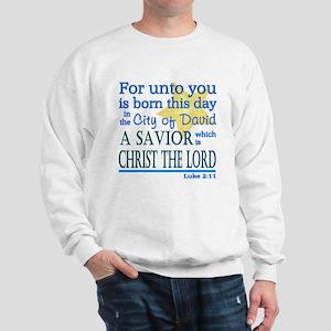 Luke 2:11 Sweatshirt