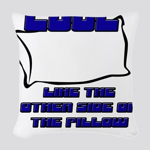 COOL LIKE THE OTHER SIDE OF TH Woven Throw Pillow