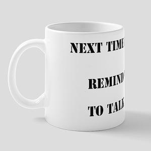 2-Remindmenottotalktoyou Mug