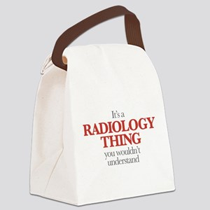 It's A Radiology Thing You Wouldn Canvas Lunch Bag
