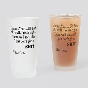 i just dont give Drinking Glass