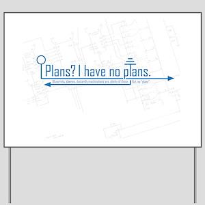 plans Yard Sign